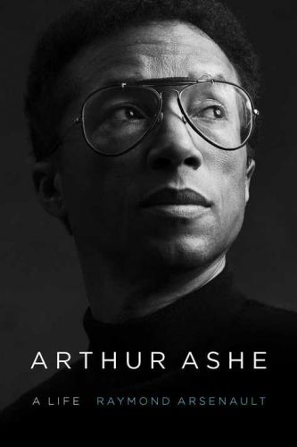A new biography of tennis star Arthur Ashe, whose life spanned the history of the civil-rights movement