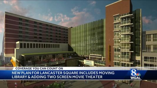 Lancaster Square plans include movie theater, new home for library