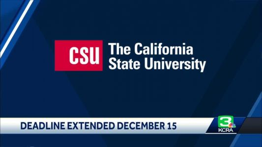 CSU fall application deadline extended to Dec. 15