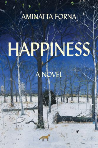 Aminatta Forna's novel 'Happiness' begins as a mystery, becomes a romance