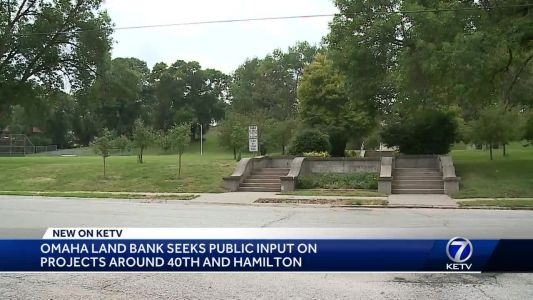 Omaha Land Bank seeks public input on projects around 40th, Hamilton
